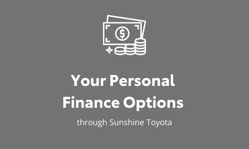 your personal finance options at sunshine toyota