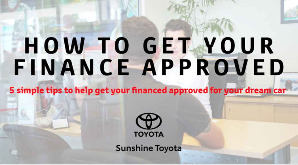 how to get your finance approved sunshine coast sunshine toyota