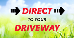 Direct To Your Driveway